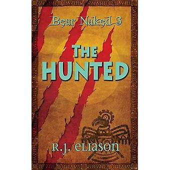 Bear Naked 3 The Hunted by Eliason & R.J.