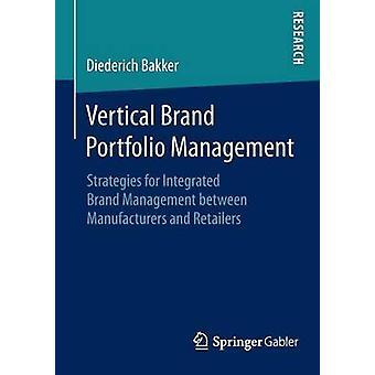 Vertikal Brand Portfolio Management av Diederich Bakker