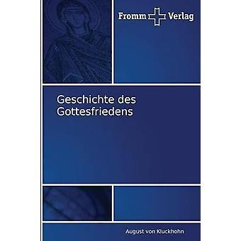 Geschichte Des Gottesfriedens by Von Kluckhohn August