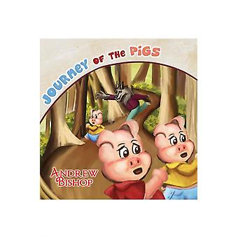 Journey of the Pigs by Bishop & Andrew