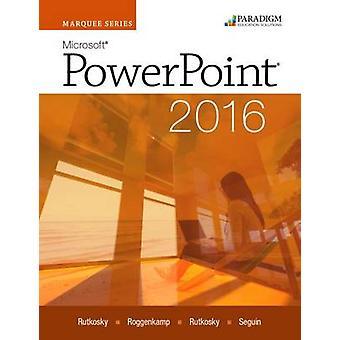 Marquee Series - Microsoft Powerpoint 2016 - Text by Nita Rutkosky - De