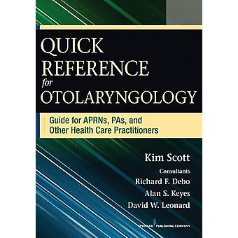 Quick Reference Guide for Otolaryngology - Guide for APRNs - PAs - and