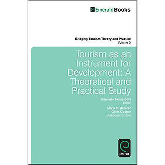 Tourism as an Instrument for Development - A Theoretical and Practical