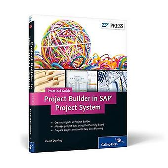Project Builder in SAP Project System - A Practical Guide by Kieron Do