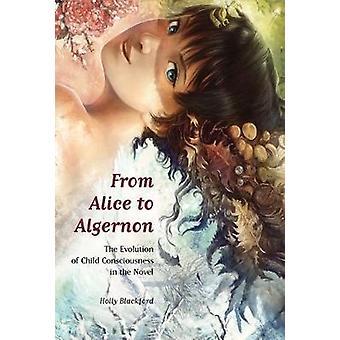 Von Alice bis Algernon - Die Evolution des Kinderbewusstseins im N