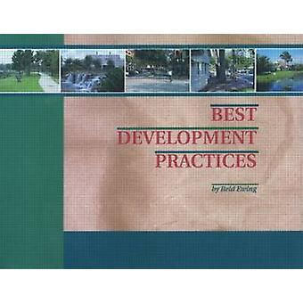 Best Development Practices - Doing the Right Thing and Making Money at