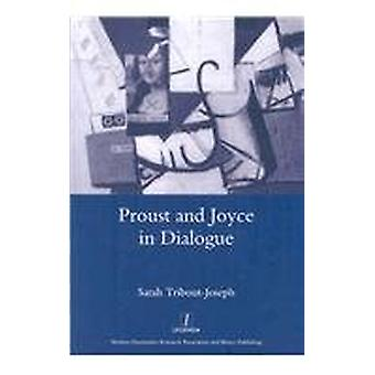 Proust and Joyce in Dialogue by Sarah Tribout-Joseph - 9781905981946