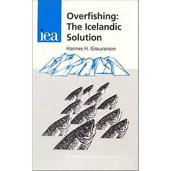 Overfishing - The Icelandic Solution by Hannes H. Gissurarson - 978025