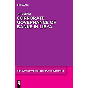 Corporate Governance von Banken in Libyen von Ali Elfadli - 9783110600742