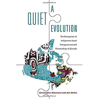 A Quiet Evolution: The Emergence of Indigenous-Local Intergovernmental Partnerships in Canada (IPAC Series in...