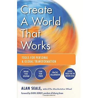 Erstellen Sie eine Welt, die funktioniert: Tools für die persönliche globale Transformation (Taschenbuch)