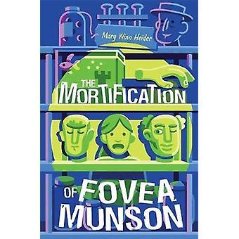 The Mortification Of Fovea Munson by Mary Winn Heider - 9781368008334