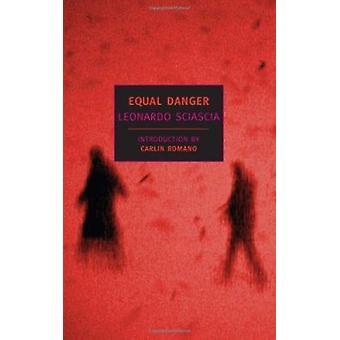 Equal Danger by Sciascia - Leonardo/ Romano - Carlin (INT)/ Foulke -