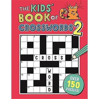 The Kids' Book of Crosswords 2 by Gareth Moore - 9781780554334 Book