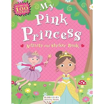 My Pink Princess Activity and Sticker Book by Anonymous - Bloomsbury