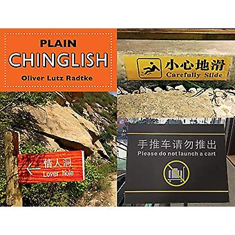 Plain Chinglish - English and Chinese Edition by Oliver Lutz Radtke -