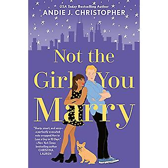 Not The Girl You Marry by Andie J Christopher - 9781984802682 Book