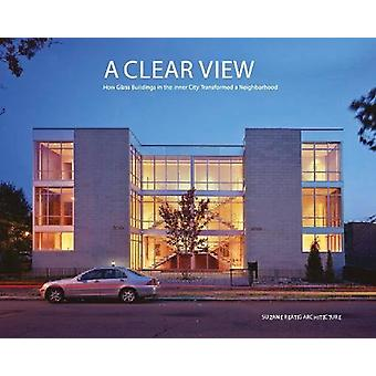 Clear View - A - How Glass Buildings in the Inner City Transformed a N