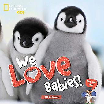 We Love Babies! by National Geographic Kids - 9781426337482 Book