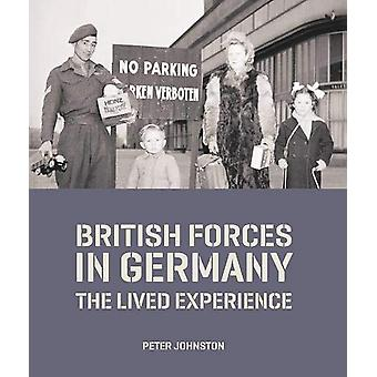 British Forces in Germany - The Lived Experience by Dr Peter Johnston