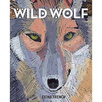 Wild Wolf by Fiona French - 9781910959930 Book