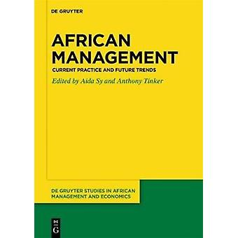 African Management Current Practice  Future Trends by Edited by Aida Sy & Edited by Anthony Tinker