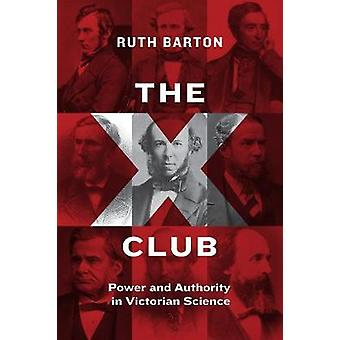 The X Club - Power and Authority in Victorian Science
