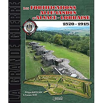 Fortifications Allemandes Alsace-Lorraine 1870/1918