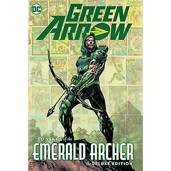 Green Arrow 80 Years of the Emerald Archer The Deluxe Edition by Various