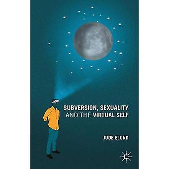 التخريب -- الحياة الجنسية والنفس الافتراضية من قبل ايلوند جود -- 978113746