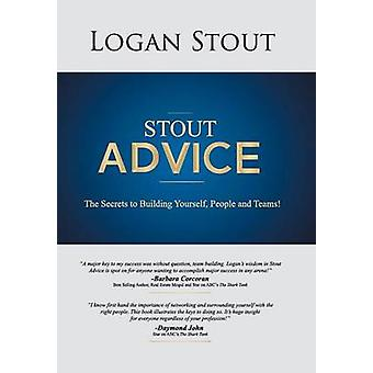 Stout Advice - The Secrets to Building Yourself - People - and Teams!