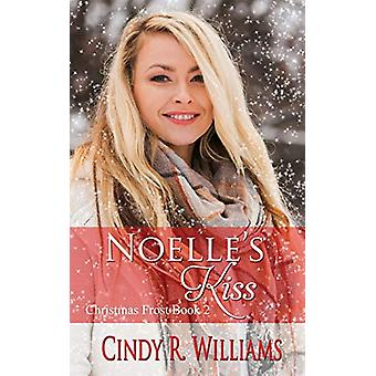 Noelle's Kiss by Cindy R Williams - 9781509229215 Book