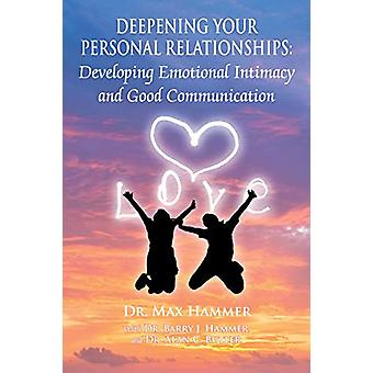 Deepening Your Personal Relationships - Developing Emotional Intimacy