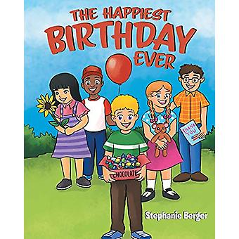 The Happiest Birthday Ever by Stephanie Berger - 9781644715338 Book