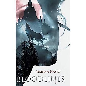 Bloodlines by Mariah Hayes - 9781644715239 Book