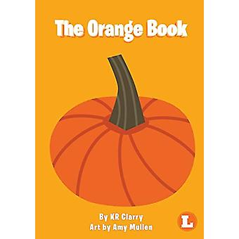 The Orange Book by Kr Clarry - 9781925932706 Book