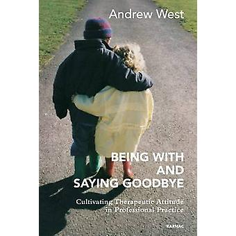 Being With and Saying Goodbye par Andrew West