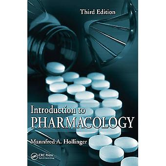 Introduction to Pharmacology by Mannfred A. Hollinger