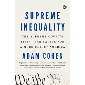 Supreme Inequality by Adam Cohen