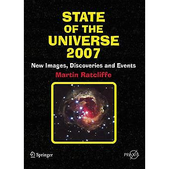 State of the Universe 2007 by Martin A. Ratcliffe