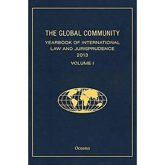 Kansainvälisen oikeuden ja oikeuskäytännön maailmanlaajuinen vuosikirja 2013, toimittanut Giuliana Ziccardi Capaldo