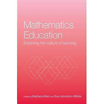 Mathematics Education: Exploring the Culture of Learning