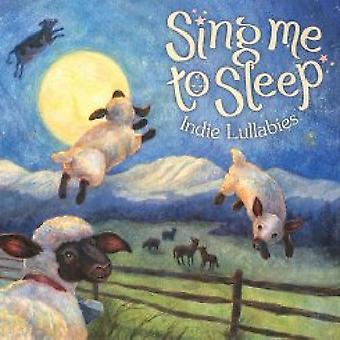 Sing mir zu schlafen: Indie-Schlaflieder - Sing Me to Sleep: Indie Schlaflieder [CD] USA Import