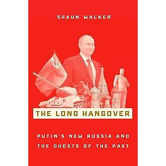 Długo kaca - nowa Rosja Putina i duchy przeszłości przez S