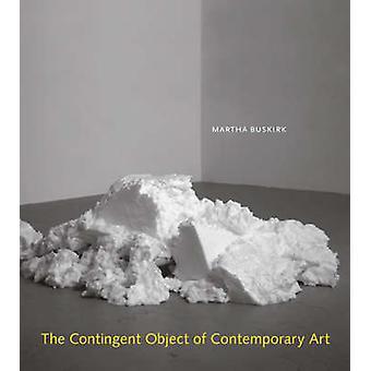 Betingade objektet med samtida konst av Martha Buskirk - 9780262