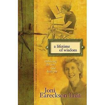 A Lifetime of Wisdom - Embracing the Way God Heals You by Joni Earecks