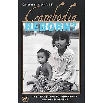 Cambodja herboren? -De overgang naar democratie en ontwikkeling door Gran