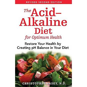 The Acid-Alkaline Diet for Optimum Health - Restore Your Health by Cre