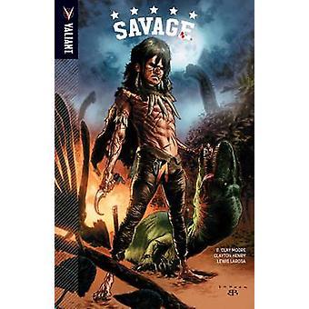 Savage by Clayton Henry - Lewis Larosa - 9781682151891 Book