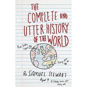 L'histoire complète et totale du monde selon Samuel Stewa